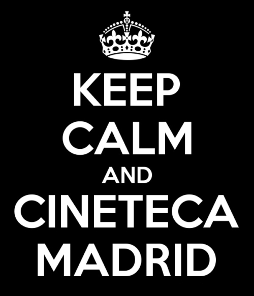 Keep Calm & Cineteca Madrid